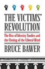 BOOK REVIEW: 'The Victims' Revolution': Identity Studies Departments and How They Contributed to the Closing of the Liberal Mind at American Universities